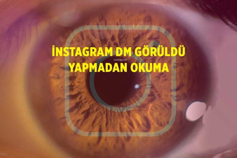 Instagram Dm Görüldü Yapmama