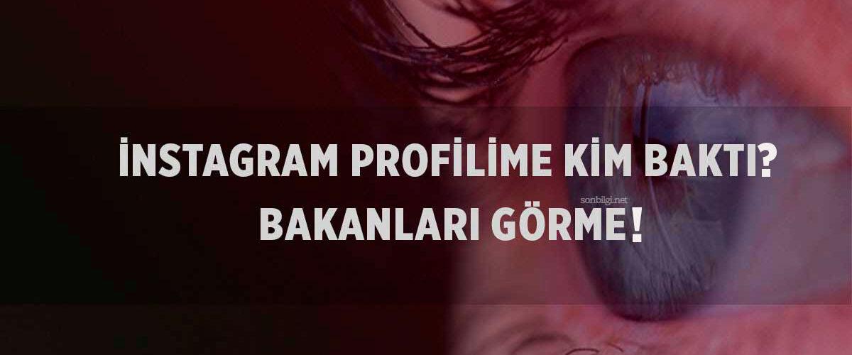 Instagram Profilime Bakanları Görme