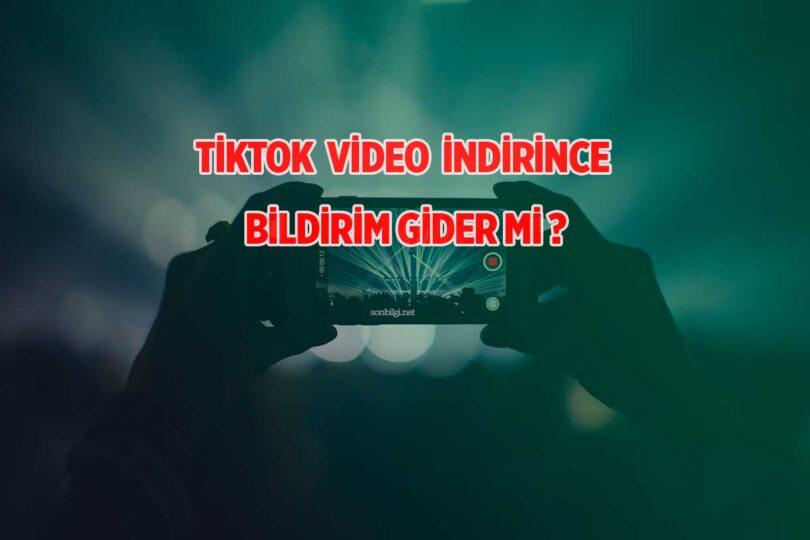Tiktok Bildirim Gitmeden Video İndirme