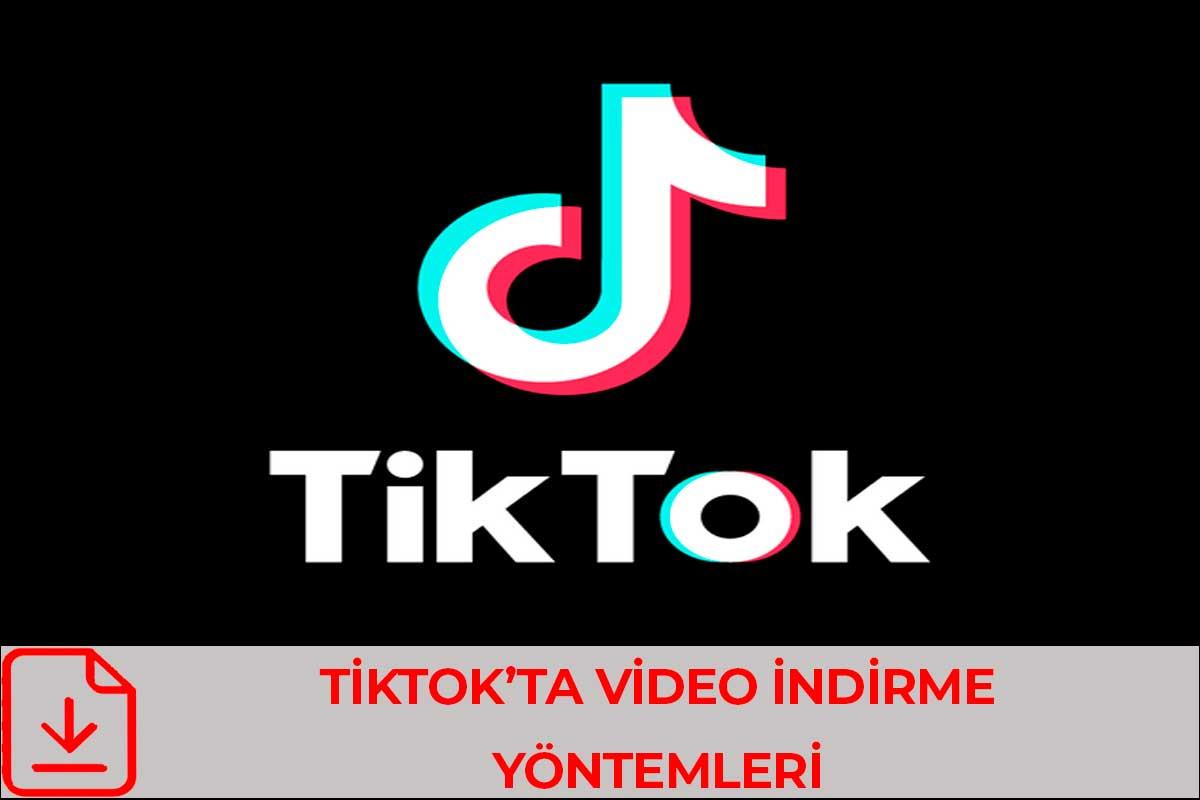 TikTok'ta Videoları TikTok simgesi olmadan (Logosuz,Filigransız) indirmek?