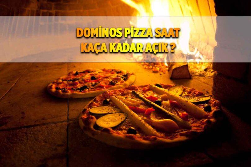 Dominos Pizza Kaçta Açılmaktadır?
