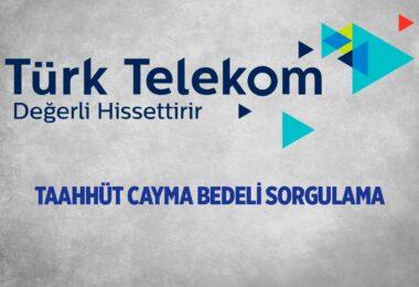 Türk Telekom Taahhüt Cayma Bedeli Hesaplaması Nasıl Yapılır?