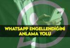 WhatsApp'da Engellenen Kişi Engellendiğini Anlar Mı?